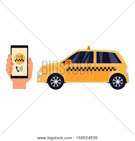 Hand holding phone with taxi calling app and a yellow taxi, cartoon vector illustrations isolated on white background. Calling taxi service by phone concept