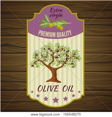 Colored olive label on brown wooden background with extra virgin premium quality headline vector illustration
