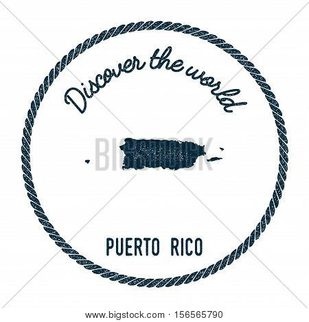 Vintage Discover The World Rubber Stamp With Puerto Rico Map. Hipster Style Nautical Postage Stamp,