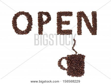 Still Life of a Open Sign and Cup Made of Coffee Beans on White Background
