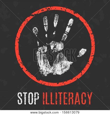 Conceptual vector illustration. Social problems of humanity. Stop illiteracy sign.