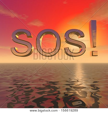 "3d illustration: ""SOS inscription above the surface of the ocean at sunset!"""