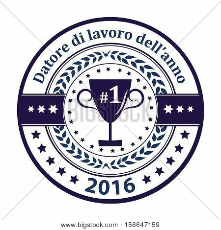 Employer of the year in Italian language: Datore di lavoro dell'anno - business elegant icon / ribbon award distinction for companies. Print colors used