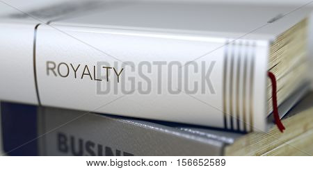 Royalty - Business Book Title. Book in the Pile with the Title on the Spine Royalty. Royalty Concept. Book Title. Toned Image with Selective focus. 3D.
