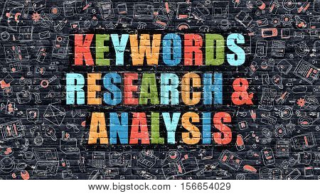 Keywords Research and Analysis - Multicolor Concept on Dark Brick Wall Background with Doodle Icons Around. Illustration with Elements of Doodle Style. Keywords Research and Analysis on Dark Wall.