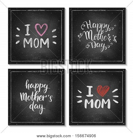Set of Happy Mothers Day Cards - hand drawn chalk lettering on chalkboard, Mothers Day typography background, I love mom - quote with pink heart, design for card, poster, banner, vector illustration