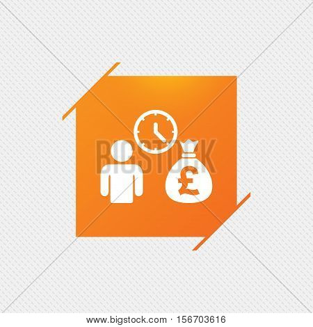 Bank loans sign icon. Get money fast symbol. Borrow money. Orange square label on pattern. Vector