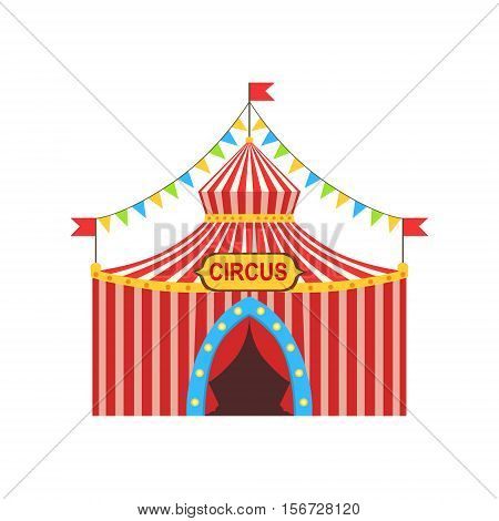 Circus Temporary Tent In Stripy Red Cloth With Flags, Garlands And Entrance Sign. Colorful Cartoon Illustration From The Collection Of Entertainment Performers And Circus Arena Vector Drawings