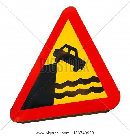 Road warning sign for quayside or ferry berth isolated on white background.