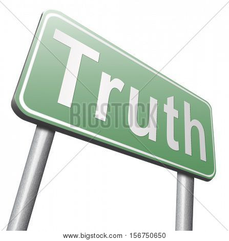 Truth be honest honesty leads a long way find justice law and order, road sign billboard. 3D illustration, isolated, on white