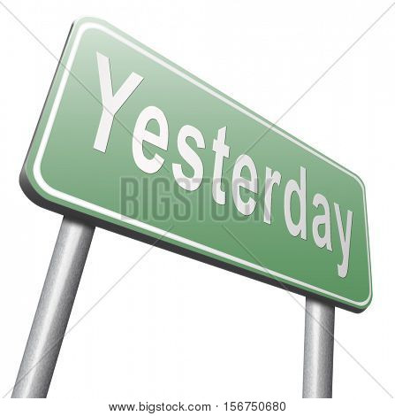 Yesterday passed day or past time 3D illustration, isolated, on white