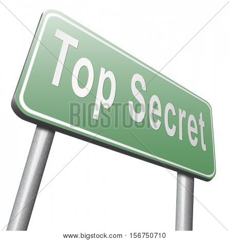 top secret confidential and classified information private property or information road sign 3D illustration, isolated, on white