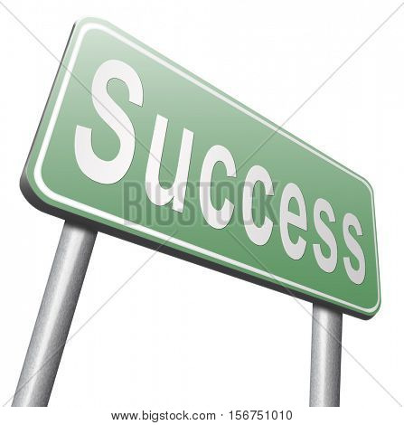 Success in life or business and live in happiness and joy. Succeed in plan and being successful, road sign billboard. 3D illustration, isolated, on white