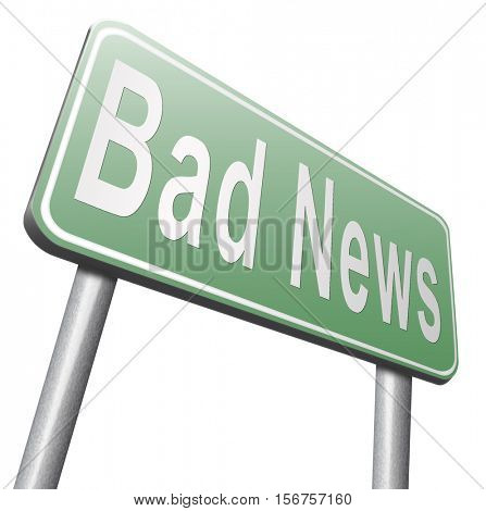 Bad news sign, negative unpleasant message or a catastrophe. Breaking fresh new information.  3D illustration, isolated, on white