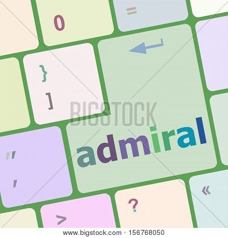 computer keyboard pc with admiral text, business concept