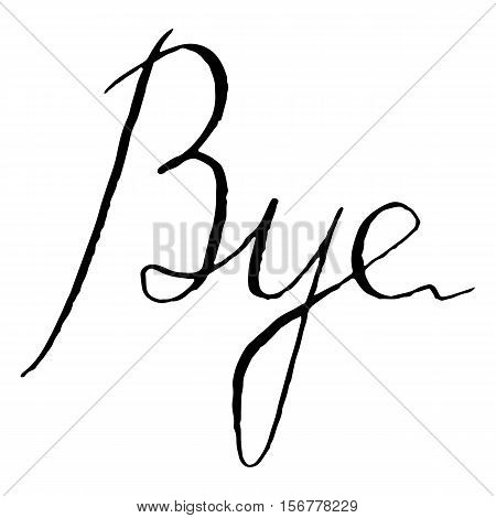 Monochrome black and white bye word lettering typographic isolated vector