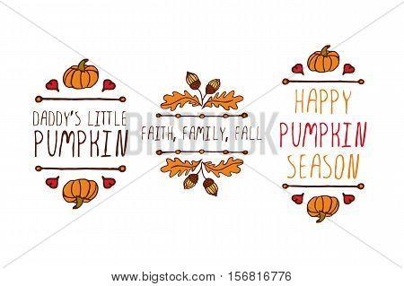 Hand drawn autumn elements with inscription daddy's little pumpkin, faith family fall, happy pumpkin season on white background