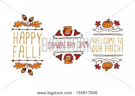 Hand drawn autumn elements with inscription happy fall, cranberry jam, welcome to our patch on white background