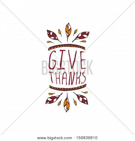 Handdrawn thanksgiving label with feathers and text on white background. Give thanks.