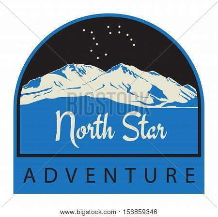 Mountains badge or emblem. Adventure outdoor expedition mountain badge climbing mountain snowy peak mountain label with text North Star Adventure vector illustration