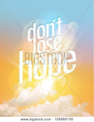Dont lose hope concept quote card with sunset sky backdrop