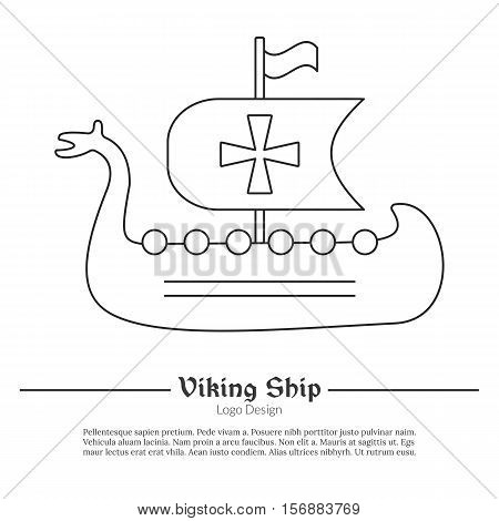 Medieval Viking ship boat. Single logo in modern thin line style isolated on white background. Outline medieval theme symbol. Simple mono linear pictogram. Stroke vector logotype template.