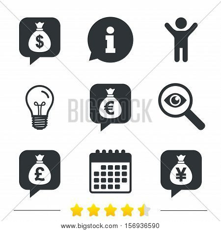 Money bag icons. Dollar, Euro, Pound and Yen speech bubbles symbols. USD, EUR, GBP and JPY currency signs. Information, light bulb and calendar icons. Investigate magnifier. Vector