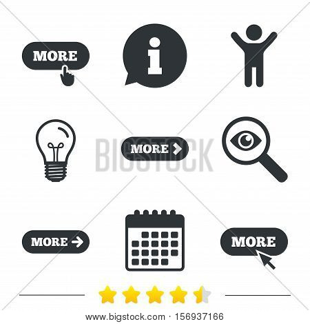 More with cursor pointer icon. Details with arrow or hand symbols. Click more sign. Information, light bulb and calendar icons. Investigate magnifier. Vector