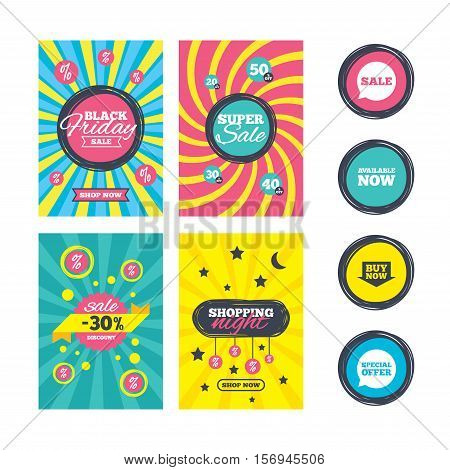 Sale website banner templates. Sale icons. Special offer speech bubbles symbols. Buy now arrow shopping signs. Available now. Ads promotional material. Vector