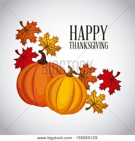 happy thanksgiving card with pumpkin and dry autumn leaves icons over white background. colorful design. vector illustration