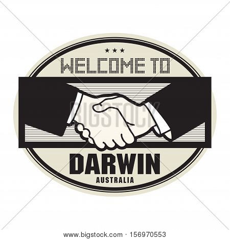 Stamp or label business concept with handshake and the text Welcome to Darwin Australia inside vector illustration