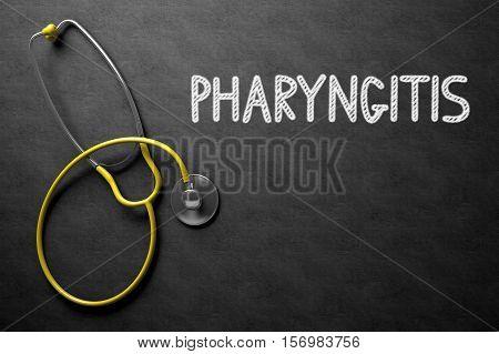 Black Chalkboard with Pharyngitis - Medical Concept. Medical Concept: Pharyngitis Handwritten on Black Chalkboard. 3D Rendering.