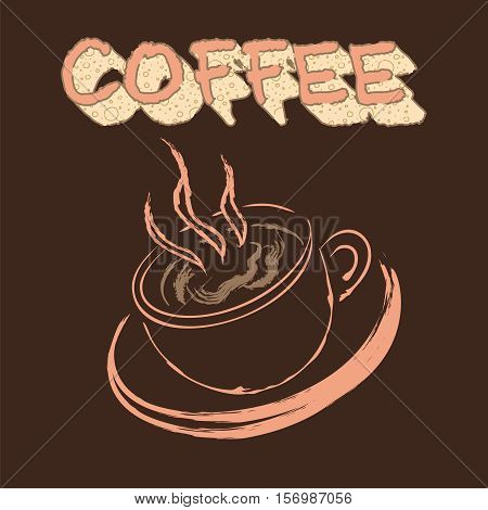 Cup of coffee with smoke, hand drawn. Brown background with the inscription coffee