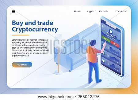 Buy And Trade Cryptocurrency. Bitcoin Business. Finance, Global Digital Money. Web Site Mobile App.