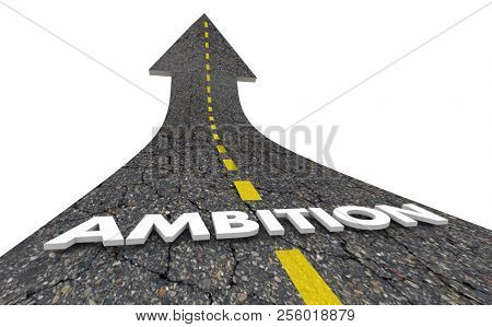 Ambition Big Dreams Hopes Aspirations Road Word 3d Illustration
