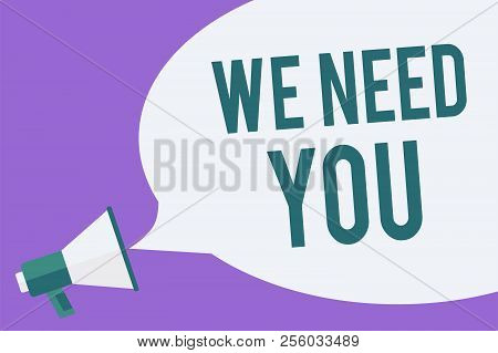 Writing Note Showing We Need You. Business Photo Showcasing Employee Help Need Workers Recruitment H