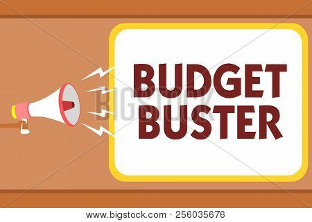 Writing Note Showing Budget Buster. Business Photo Showcasing Carefree Spending Bargains Unnecessary