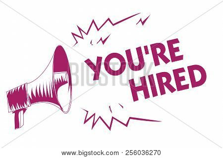 Conceptual Hand Writing Showing You Re Are Hired. Business Photo Showcasing New Job Employed Newbie