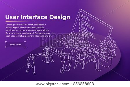 Development Of The User Interface. People Work In A Team And Achieve The Goal. Launch A New Product