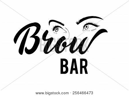 Vector Lettering Of Brow Bar Text For Logotype With Female Eyes Sketch. Illustration On The Glass Th