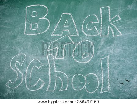 Back To School It Is Never Late To Study. Chalkboard With Inscription Back To School. Advertisement