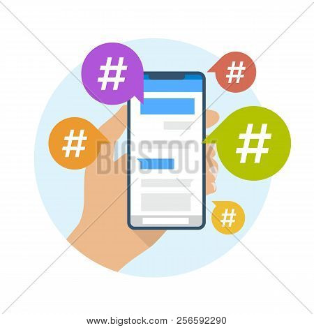 Hashtag Concept With Hand Hold Mobile Phone And Hashtag Sign In Speech Bubbles Vector Design