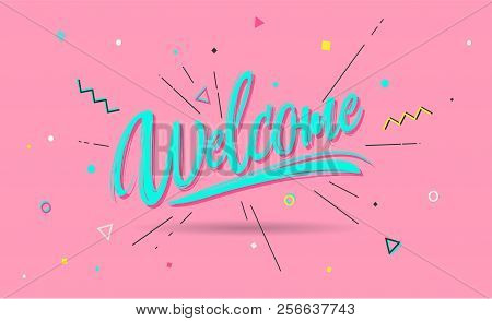 Welcome Banner, Speech Poster And Sticker Concept, Memphis Geometric Style With Text Welcome. Icon M