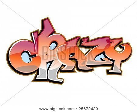 Graffiti art vector design. Crazy