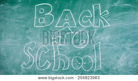 Chalkboard With Inscription Back To School. September Time To Back To Studying And Getting Education
