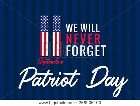 11 September, We Will Never Forget Poster For Patriot Day Usa. Patriot Day, Never Forget 9.11, Vecto