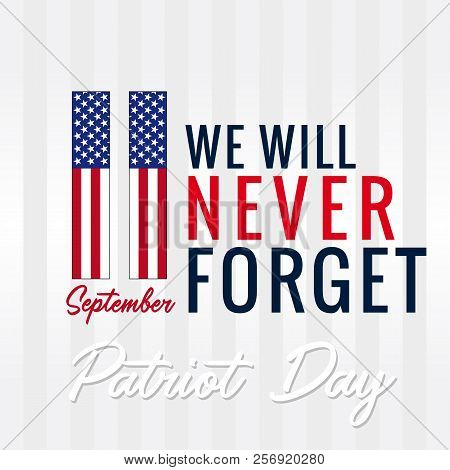 Patriot Day, Never Forget 9.11, Vector Poster. 11 September, We Will Never Forget Patriot Day Usa, L