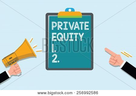 Conceptual Hand Writing Showing Private Equity. Business Photo Text Capital That Is Not Listed On A