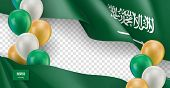 Saudi Arabia horizontal flyer with copy space. Realistic fluttering flag and colorful helium balloons on transparent background. Independence and patriotism vector banner. Saudi Arabia holiday event poster