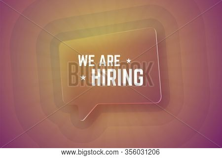 We Are Hiring. Glass Speech Bubble On Gradient Background With Rays. Vector Illustration.